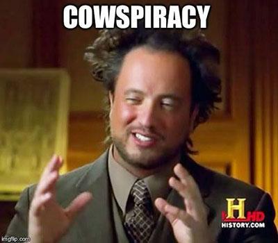 Cowspiracy Meme